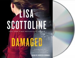 Damaged : [a Rosato & DiNunzio novel] / Lisa Scottoline. - Lisa Scottoline.