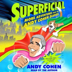 Superficial : more adventures from the Andy Cohen diaries / Andy Cohen.