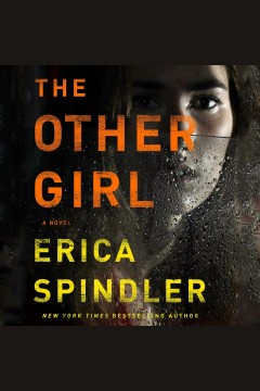 The other girl : a novel / Erica Spindler. - Erica Spindler.