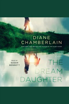 The dream daughter /  Diane Chamberlain. - Diane Chamberlain.