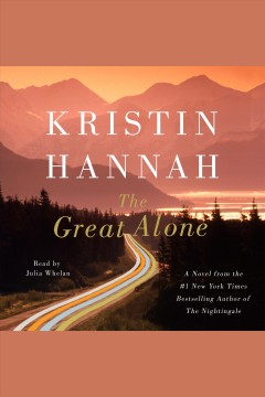 The great alone /  Kristin Hannah. - Kristin Hannah.