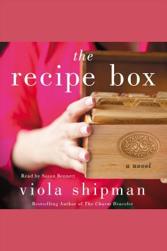 The recipe box : a novel / Viola Shipman.