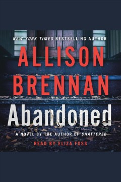 Abandoned /  Allison Brennan. - Allison Brennan.