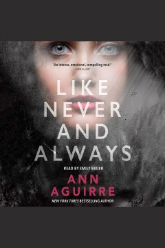 Like never and always /  Ann Aguirre.