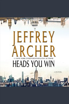 Heads you win : a novel / Jeffrey Archer. - Jeffrey Archer.