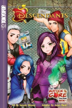 Descendants, the rotten to the core trilogy Volume 1 /  art by Natsuki Minami;  adapted by Jason Muell. - art by Natsuki Minami;  adapted by Jason Muell.