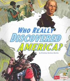 Who really discovered America? /  by Kristine Carlson Asselin.