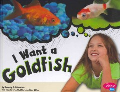 I want a goldfish /  by Kimberly M. Hutmacher. - by Kimberly M. Hutmacher.