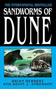 Sandworms of Dune /  Brian Herbert and Kevin J. Anderson ; based on an outline by Frank Herbert.