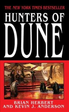 Hunters of Dune /  Brian Herbert and Kevin J. Anderson ; based on an outline by Frank Herbert.