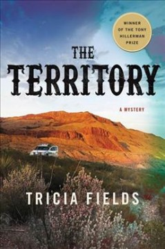 The territory : a mystery / Tricia Fields.