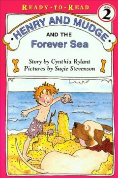 Henry and Mudge and the forever sea /  by Cynthia Rylant ; illustrated by Sucie Stevenson.