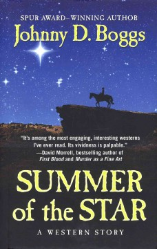 Summer of the star : a Western story / by Johnny D. Boggs.