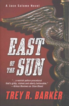 East of the sun : a Jace Salome novel / Trey R. Barker. - Trey R. Barker.