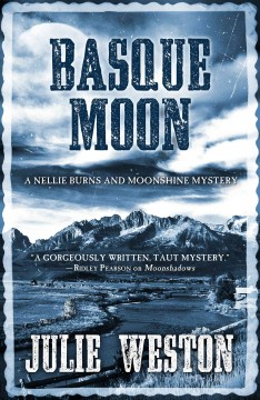 Basque moon : a Nellie Burns and Moonshine mystery / Julie Weston.