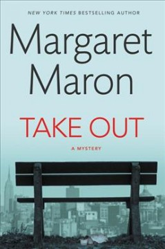 Take out /  by Margaret Maron. - by Margaret Maron.