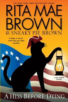A hiss before dying : a Mrs. Murphy mystery / by Rita Mae Brown & Sneaky Pie Brown ; illustrated by Michael Gellatly.