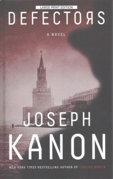 Defectors /  by Joseph Kanon.