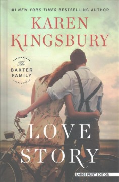 Love story : the Baxter Family / by Karen Kingsbury.