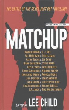 Matchup : the battle of the sexes just got thrilling / edited bu Lee Child. - edited bu Lee Child.