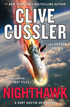 Nighthawk : a novel from the NUMA Files : a Kurt Austin adventure / by Clive Cussler and Graham Brown.