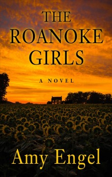 The Roanoke girls /  by Amy Engel.