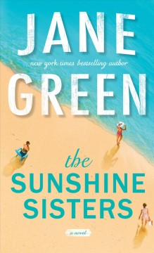 The Sunshine sisters /  by Jane Green. - by Jane Green.