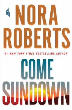 Come sundown /  by Nora Roberts. - by Nora Roberts.