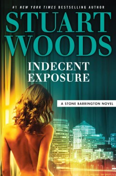 Indecent exposure /  by Stuart Woods.