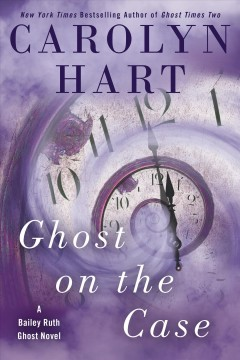 Ghost on the case /  by Carolyn Hart.