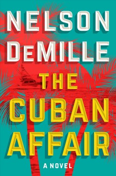 The Cuban affair /  Nelson DeMille.