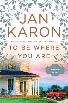 To be where you are /  Jan Karon.