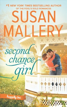 Second chance girl /  Susan Mallery.