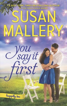 You say it first /  Susan Mallery. - Susan Mallery.