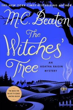 The witches' tree : an Agatha Raisin mystery / M. C. Beaton.
