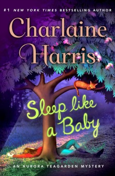 Sleep like a baby /  Charlaine Harris.