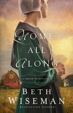 Home all along /  by Beth Wiseman.