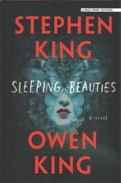 Sleeping beauties /  Stephen King and Owen King.