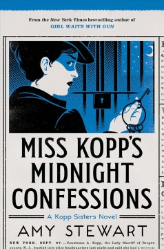 Miss Kopp's Midnight confessions /  by Amy Stewart. - by Amy Stewart.
