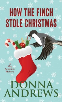 How the finch stole Christmas! /  Donna Andrews. - Donna Andrews.