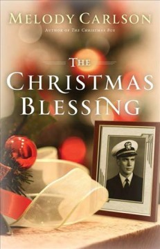 The Christmas blessing /  by Melody Carlson.