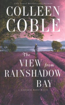 The view from Rainshadow Bay /  by Colleen Coble.