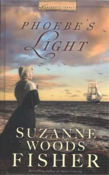 Phoebe's light /  by Suzanne Woods Fisher.