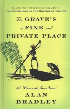 The grave's a fine and private place /  by Alan Bradley.