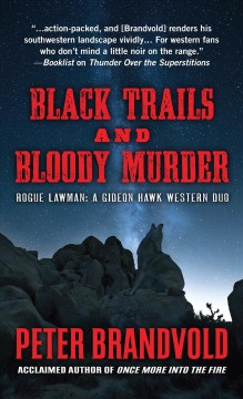 Black trails and bloody murder : a western duo / by Peter Brandvold. - by Peter Brandvold.