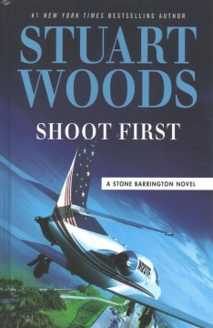Shoot first : (think later) / by Stuart Woods. - by Stuart Woods.