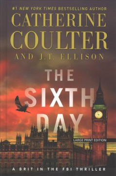 The sixth day /  by Catherine Coulter and J. T. Ellison. - by Catherine Coulter and J. T. Ellison.