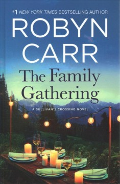 The family gathering /  Robyn Carr. - Robyn Carr.
