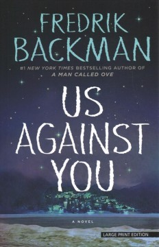 Us against you /  By Fredrik Backman ; Translated by Neil Smith. - By Fredrik Backman ; Translated by Neil Smith.
