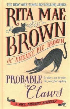Probable claws /  Rita Mae Brown & Sneaky Pie Brown ; illustrated by Michael Gellatly. - Rita Mae Brown & Sneaky Pie Brown ; illustrated by Michael Gellatly.
